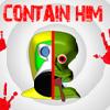 Contain Him!